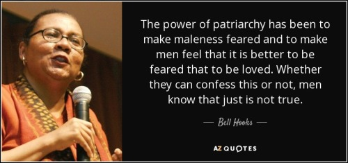 quote-the-power-of-patriarchy-has-been-to-make-maleness-feared-and-to-make-men-feel-that-it-bell-hooks-42-0-006