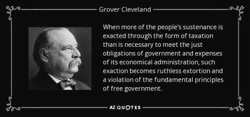 quote-when-more-of-the-people-s-sustenance-is-exacted-through-the-form-of-taxation-than-is-grover-cleveland-54-76-97