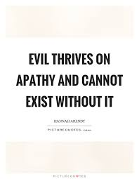 apathythrivesonevil